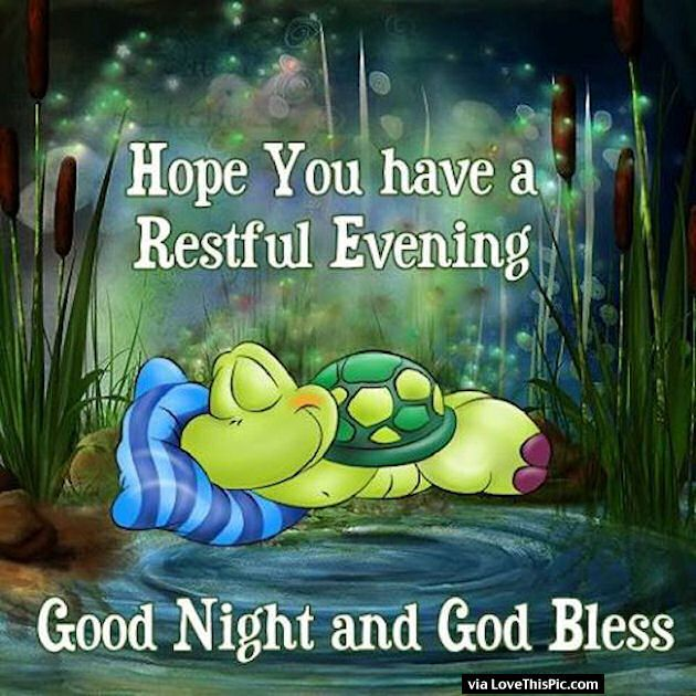 Lovethispic Offers Hope You Have A Restful Evening Pictures Photos Images To Be Used On Facebo Funny Good Night Quotes Good Night Quotes Good Night Friends