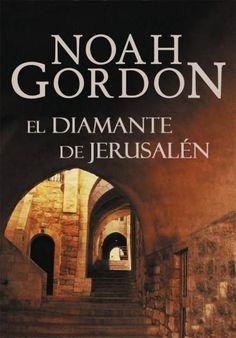 Descargar Libro El Diamante De Jerusalén Noah Gordon En Pdf Epub Mobi O Leer Online Le Libros Libros Para Leer Leer Libros Online Descargar Libros En Pdf