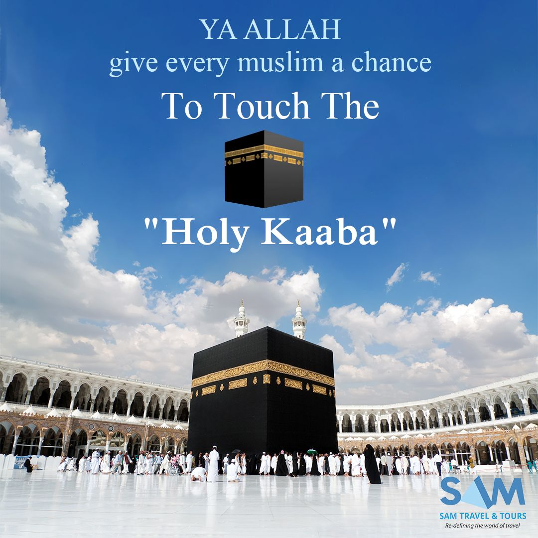 ya Allah give every muslim a chance to touch the