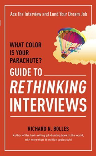 what color is your parachute guide to rethinking interviews ace the interview and land your dream job by richard nelson bolles - Your Dream Job Tell Me About Your Dream Job
