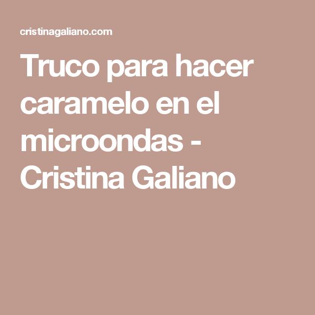 Truco para hacer caramelo en el microondas cristina - Hacer pasta en el microondas ...