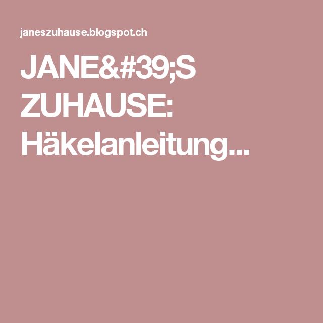 JANE\'S ZUHAUSE: Häkelanleitung... | Häckeln | Pinterest ...