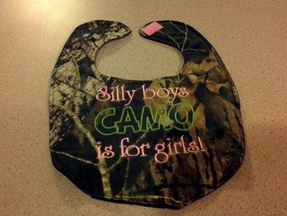 Camouflage Silly Boys Camo Is For Girl S Handmade Baby Bib
