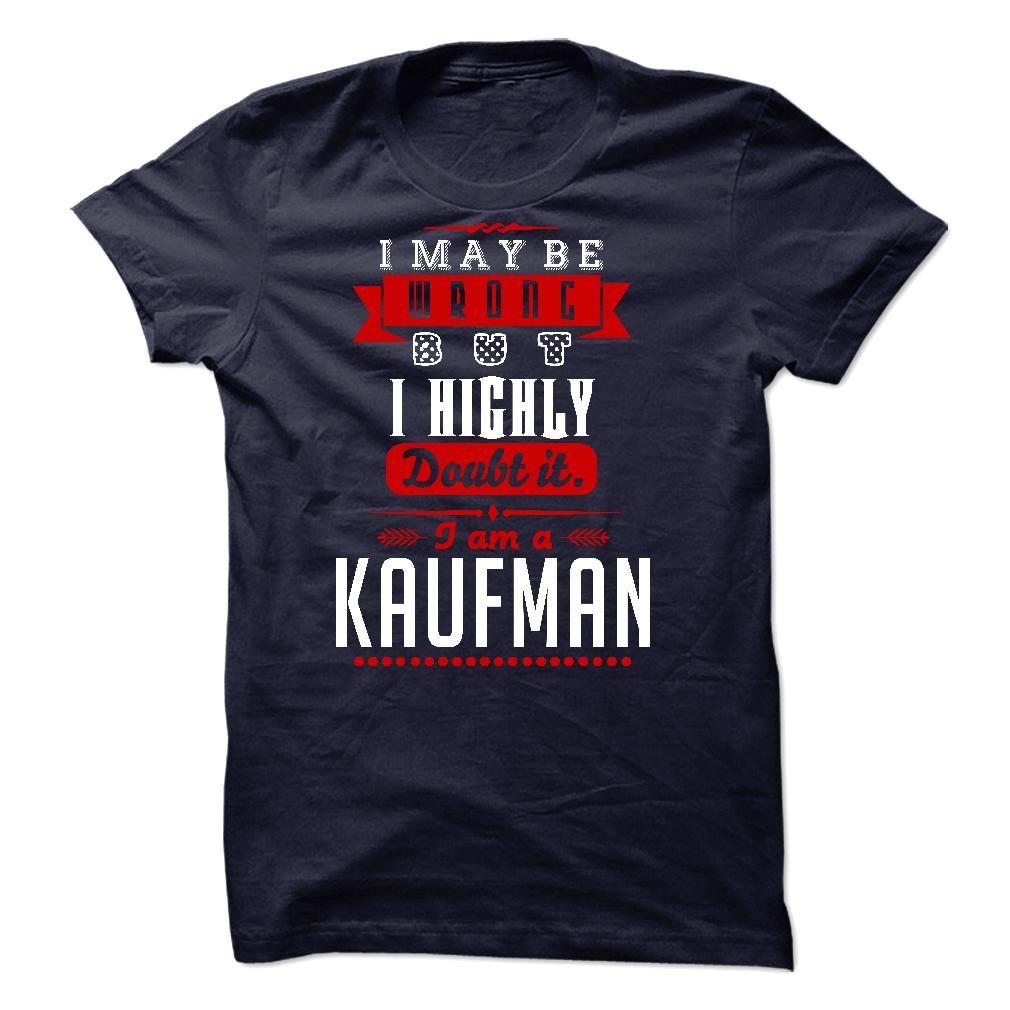 KAUFMAN - I May Be Wrong But I highly i am KAUFMANbut