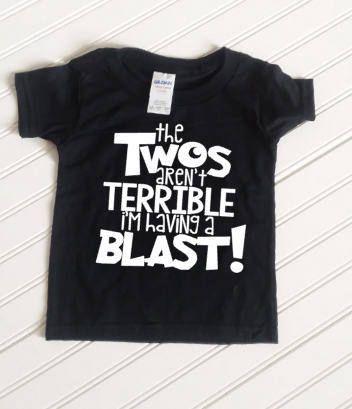 Toddler 2nd Birthday Shirt The Twos Aren T Terrible I M Having A Blast Birthday Shirt Boys 2nd Birt Kids Shirts Vinyl Funny Toddler Shirt 2nd Birthday Shirt