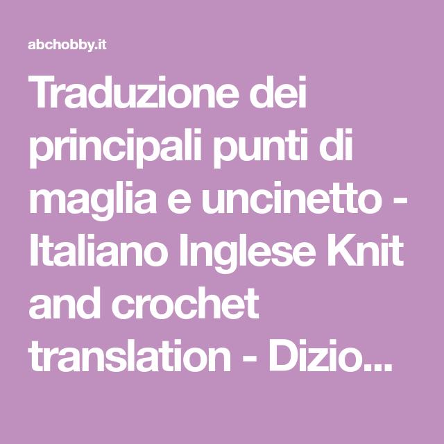 Photo of Traduzione punti maglia uncinetto italiano-inglese