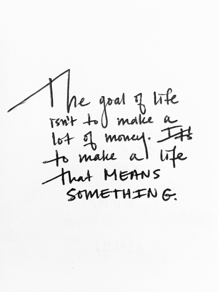 Make a life that means something.