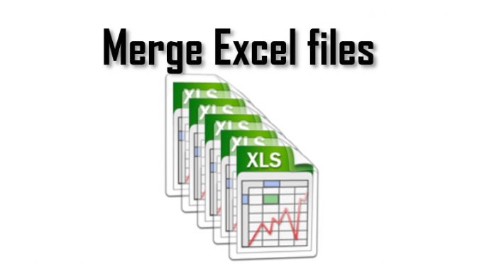 Merge Excel files How to merge multiple Excel files