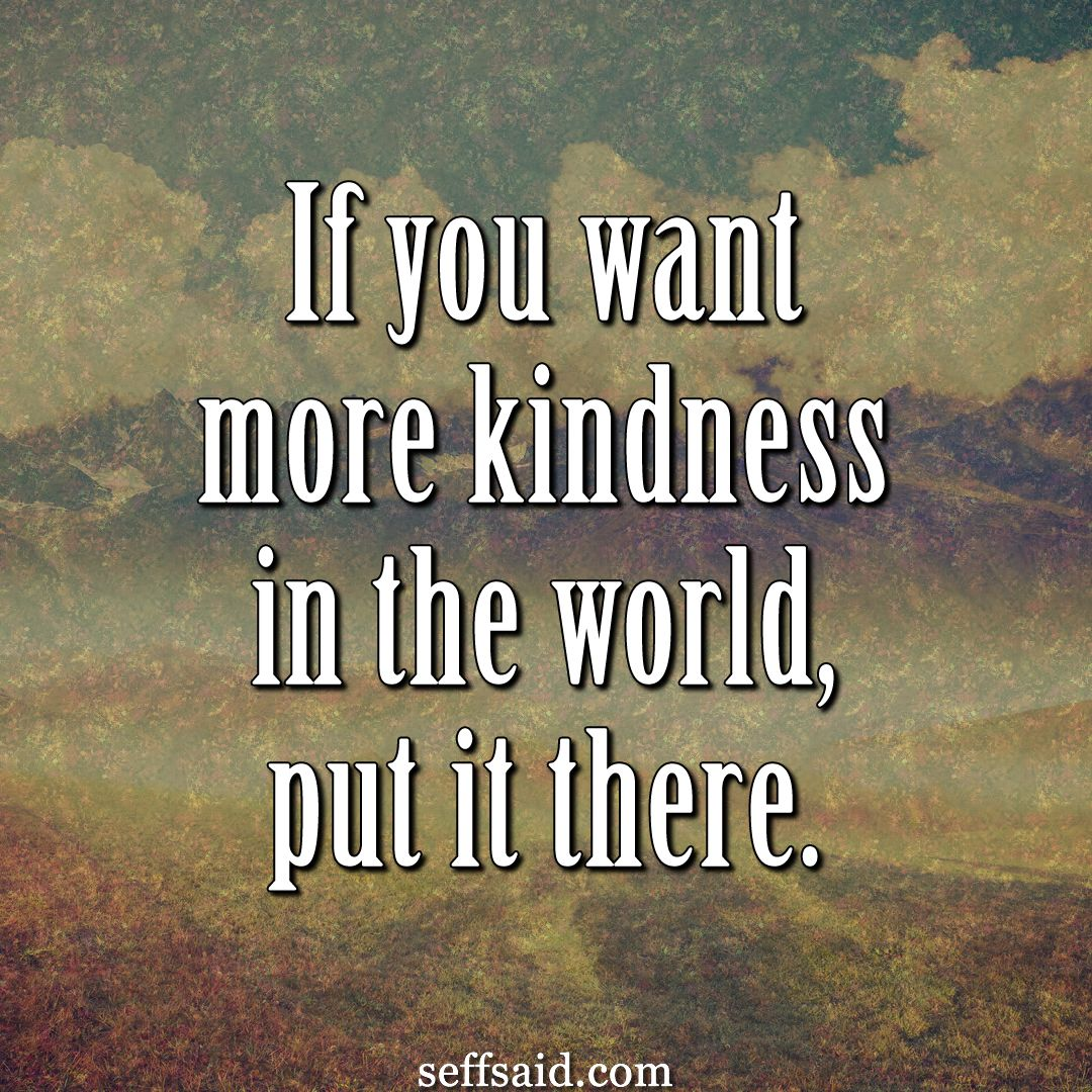 Inspirational Quotes For Kindness Day: 40 Simple Ways To Pay It Forward Every Day