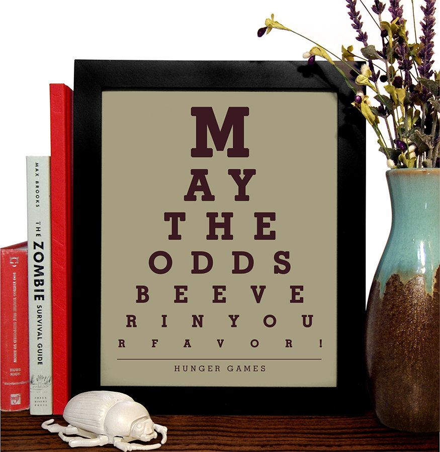 Hungar Games May The Odds Be Ever In Your Favor Eye Chart 8 X 10