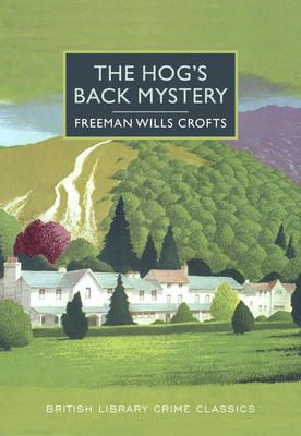 Hog's Back Mystery - Freeman Wills Crofts
