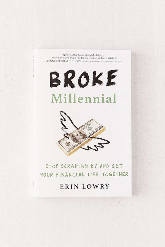 Broke Millennial Stop Scraping By and Get Your Financial Life Together by Erin Lowry   Packed with refreshingly simple advice and hilarious true stories, Broke Millennial is the essential roadmap every financially clueless millennial needs to become a money master  So what are you waiting for  Let's GYFLT! is part of Books -