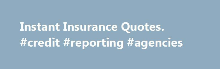 Instant Insurance Quotes #credit #reporting #agencies http - business credit card agreement