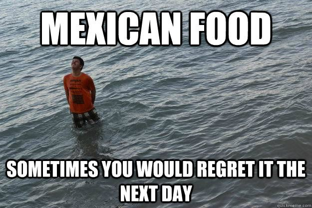 d3ce00433492230289ffa661e73c4456 funny mexican food memes funny memes pinterest memes and funny