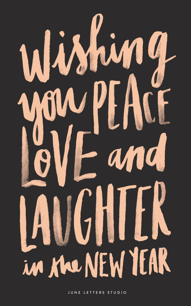Wishing you peace, love, and laughter in the new year…