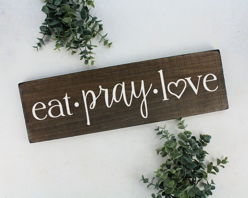 Eat Pray Love Sign Wall Art Wall Decor Kitchen Wall Decor ...