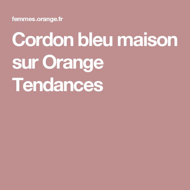 Cordon bleu maison sur Orange Tendances