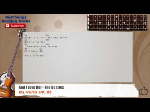 And I Love Her The Beatles Bass Backing Track With Chords And