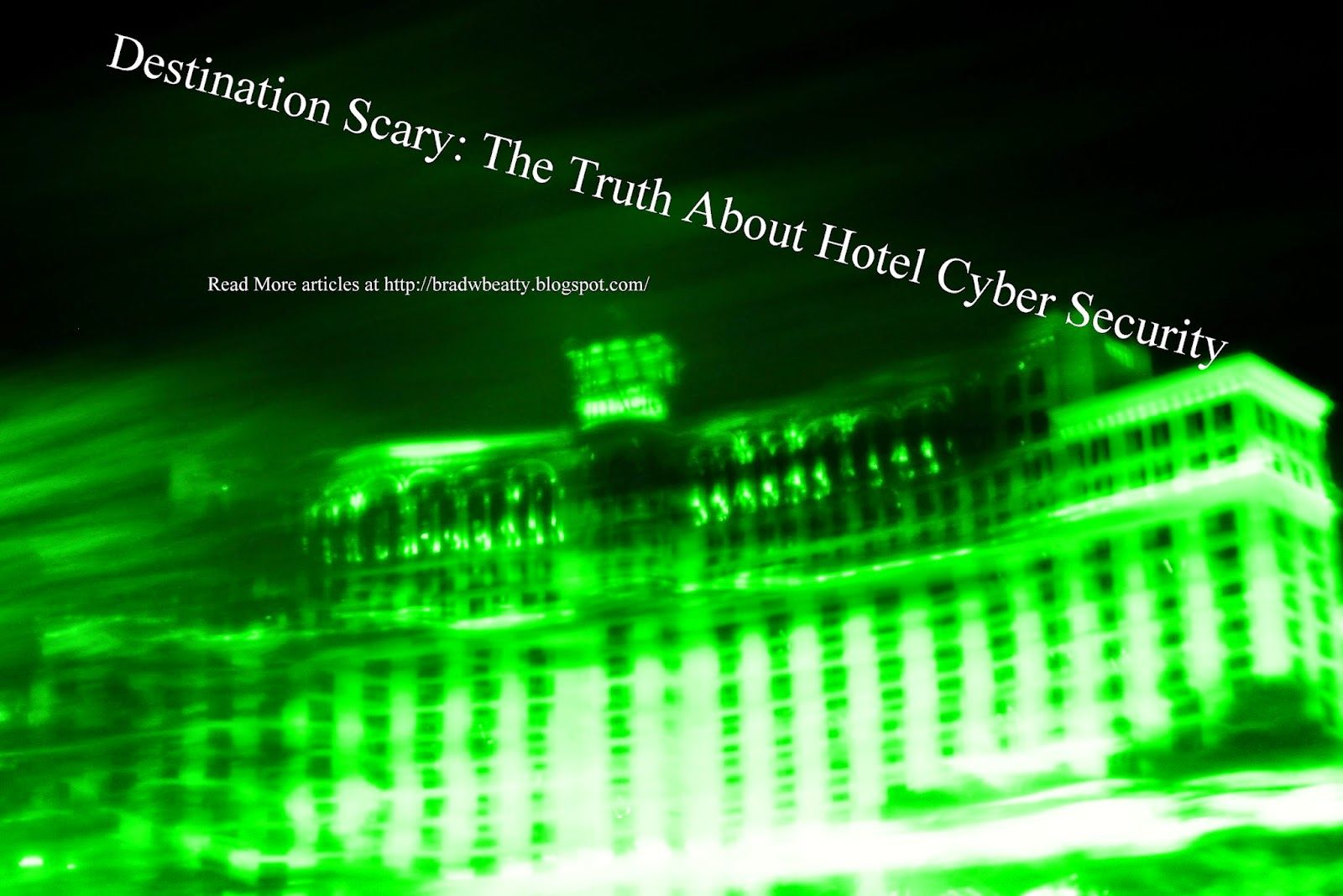 Destination Scary The Truth About Hotel Cyber Security
