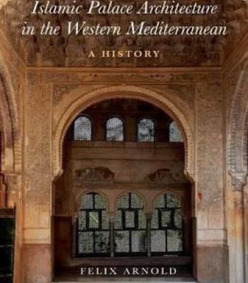 islamic palace architecture in the western mediterranean a history