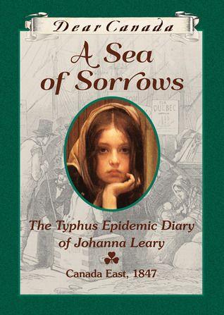 A Sea Of Sorrows The Typhus Epidemic Diary Of Johanna Leary Dear