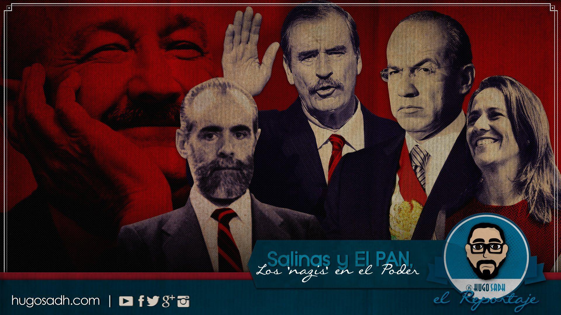 Salinas y El PAN, 'LOS NAZIS' en el Poder...
