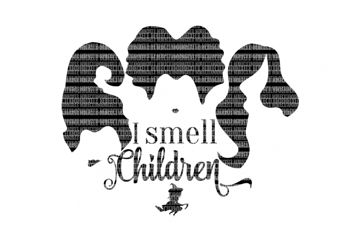 5dea8229 I smell Children SVG Files The Sanderson Sisters Scrapbooking Cricut Design  Space Silhouette Studio SVG for Cricut Scrapbooking Printable Clipart from  ...