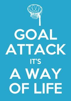 Goal Attack. It\'s a way of life... #netball #sports #quote ...