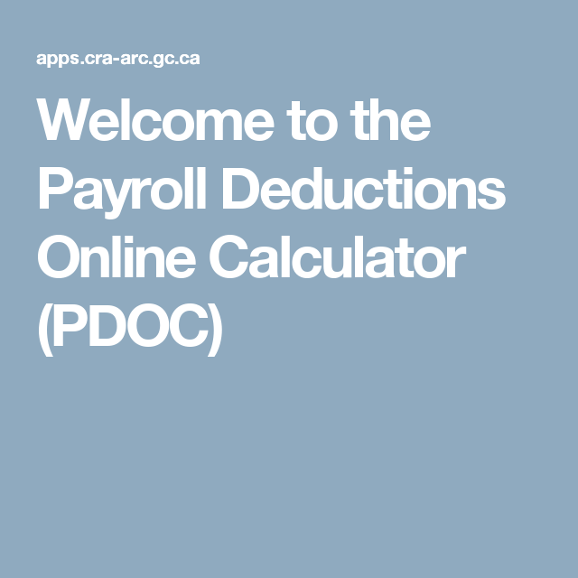 Welcome to the Payroll Deductions Online Calculator (PDOC) | Nanny ...