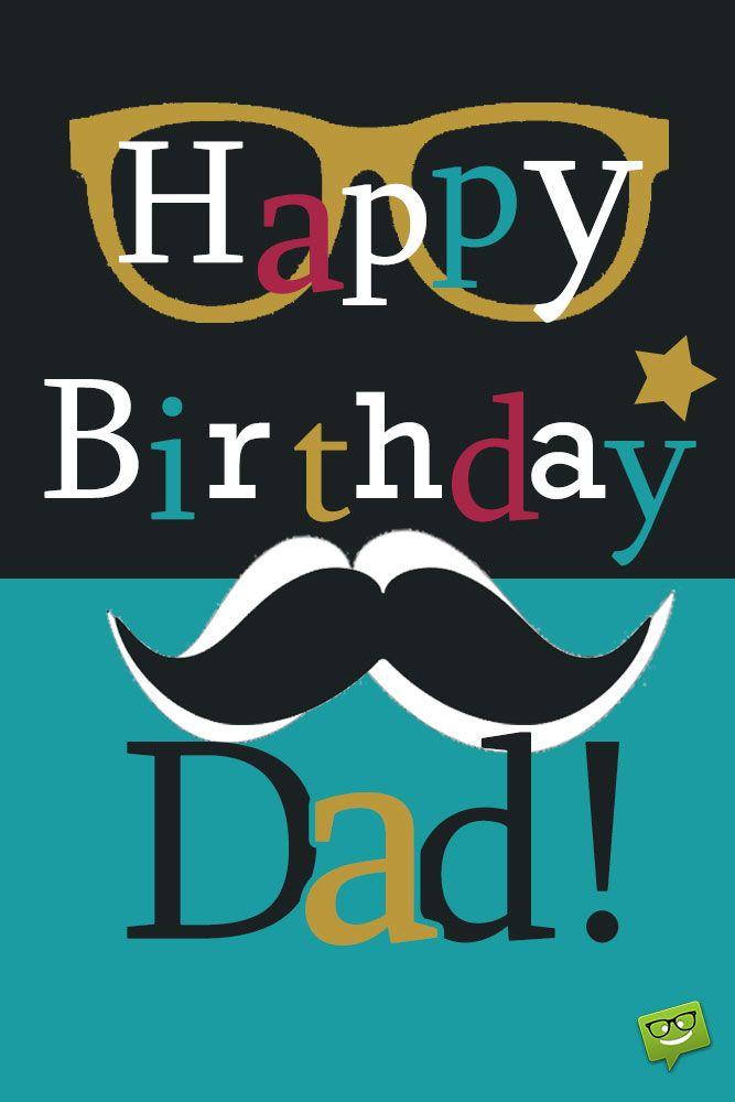 Happy Birthday, Dad! | Birthday Wishes | Happy birthday dad, Dad
