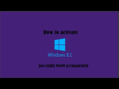 How to activate windows 8.1 pro build 9600 permanently