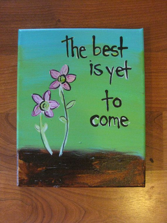 The Best is Yet to Come 8x10 ORIGINAL PAINTING by Creativemedias, $32.00