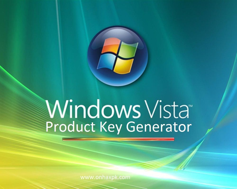 Windows Vista Product Key Generator Full Free Download. Get Product ...