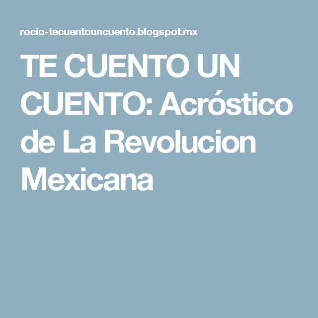 e6699f30f TE CUENTO UN CUENTO: Acróstico de La Revolucion Mexicana   Escuela ...