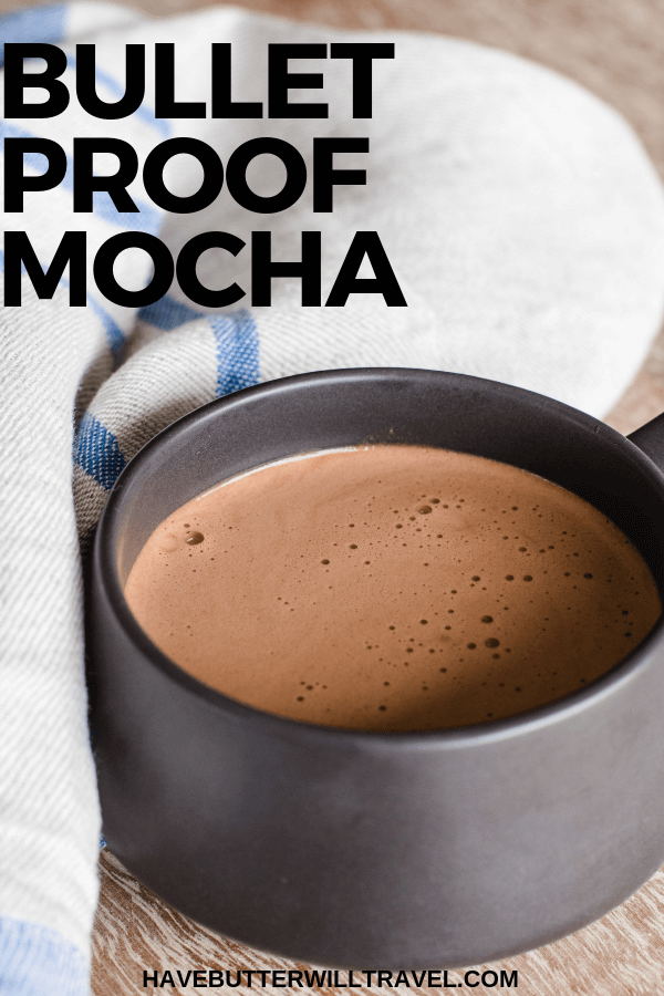 Bulletproof Mocha – Dairy Free – Have Butter Will Travel
