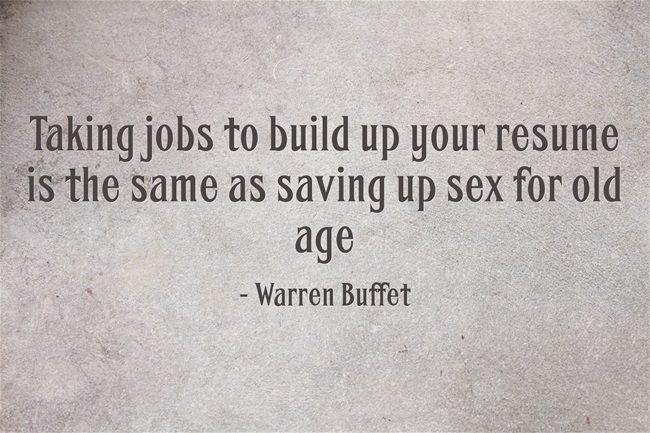 Taking Jobs To Build Up Your Resume Is The Same As Saving Up Sex For Old