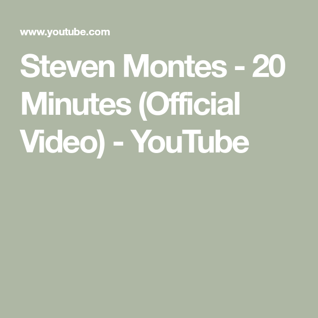 Steven Montes - 20 Minutes (Official Video) - YouTube