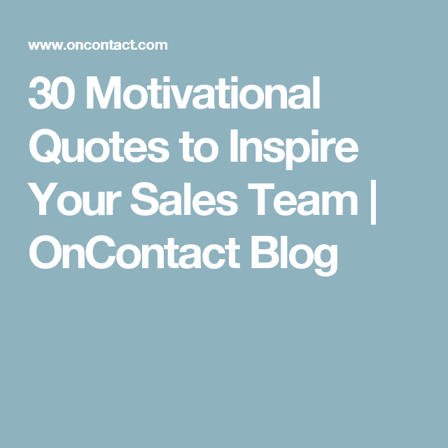 Motivational Quotes About Success: 30 Motivational Quotes To Inspire Your Sales Team