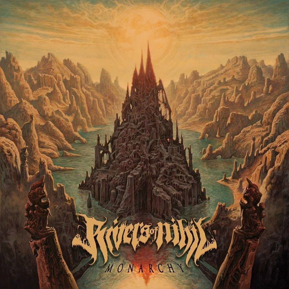 """Rivers of Nihil Offer Full Album Stream of """"Monarchy""""  Available August 21st Via Metal Blade Records  """"Monarchy"""" is not only their darkest record to date, but their most dynamic, atmospheric and powerful"""" - 9/10 Outburn Magazine  """"Monarchy"""" is the gold standard for extreme, technical, progressive, and passionate death metal right now, and it probably won't change any time soon."""" -Heavy Blog is Heavy"""
