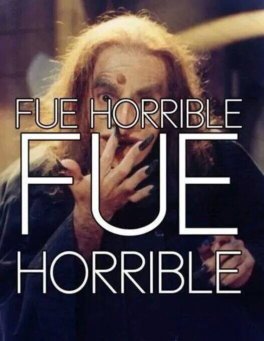 Fue horrible