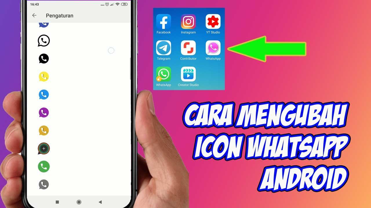 Cara Mengubah Icon Whatsapp Android