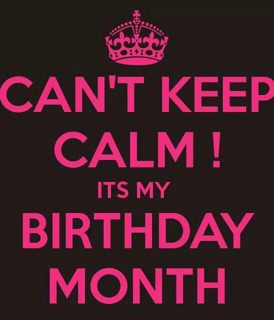 4af89abca Keep calm! It's my birthday month.   Happy Birthday   Pinterest ...
