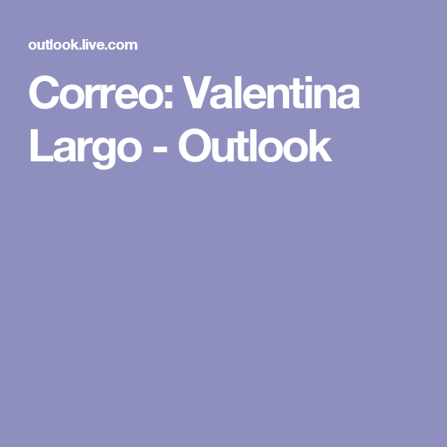 Correo: Valentina Largo - Outlook