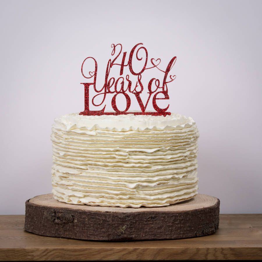 40 Years Of Love 40th Anniversary Cake Topper | Pinterest | 40th ...