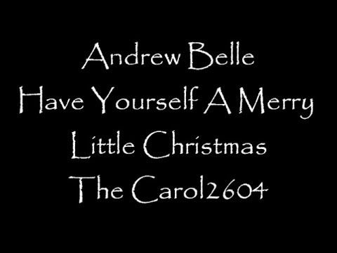 Andrew Belle - Have Yourself a Merry Little Christmas (lyrics) | Merry little christmas lyrics ...