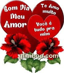 E Tempo De Amar Com Imagens Bom Dia Amor Da Minha Vida Bom