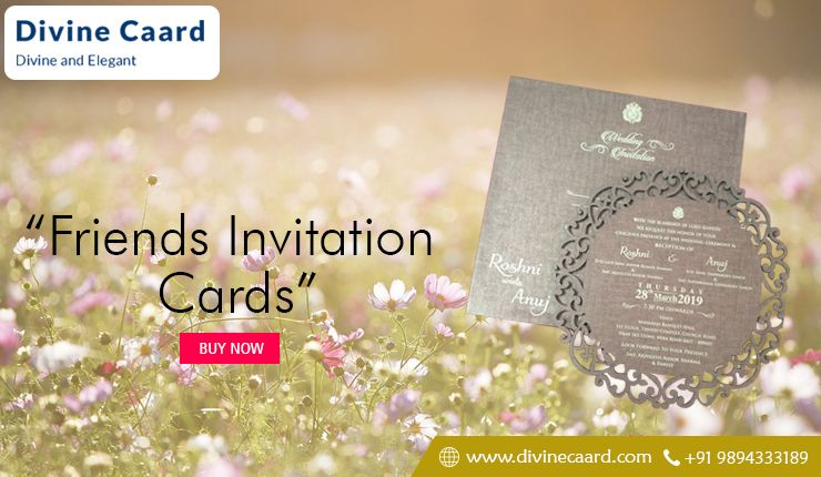 Divine Caard Exclusive Friends Card Invitation At Lowest
