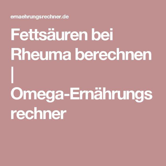 fetts uren bei rheuma berechnen omega ern hrungsrechner. Black Bedroom Furniture Sets. Home Design Ideas