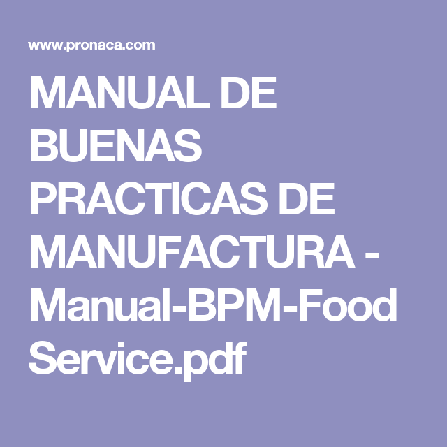 Manual de buenas practicas de manufactura manual bpm for Manual de buenas practicas de manufactura pdf