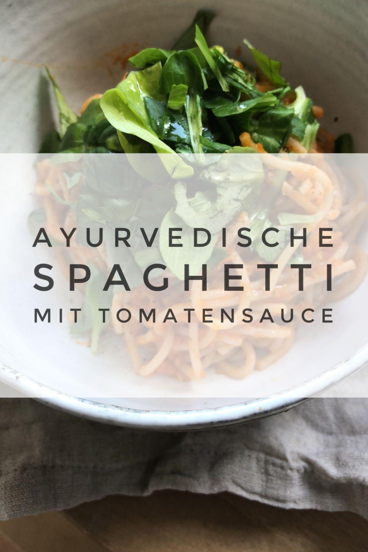 Ayurvedische Spaghetti Mit Tomatensauce Ayurveda Rezept Ayurveda Mit Kindern In 2020 Ayurvedische Kuche Ayurvedische Rezepte Ayurveda